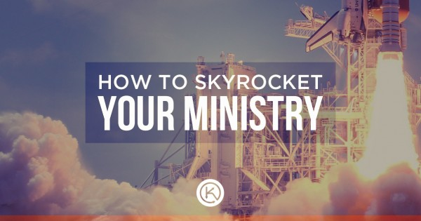 Skyrocket your ministry