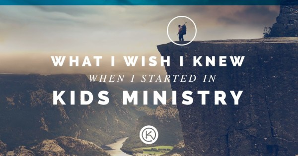 Kids Ministry: What I wish I knew
