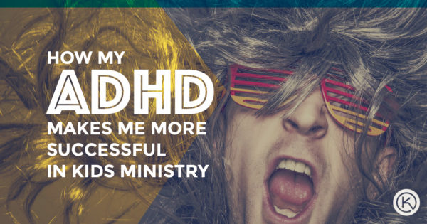 ADHD in Kids Ministry