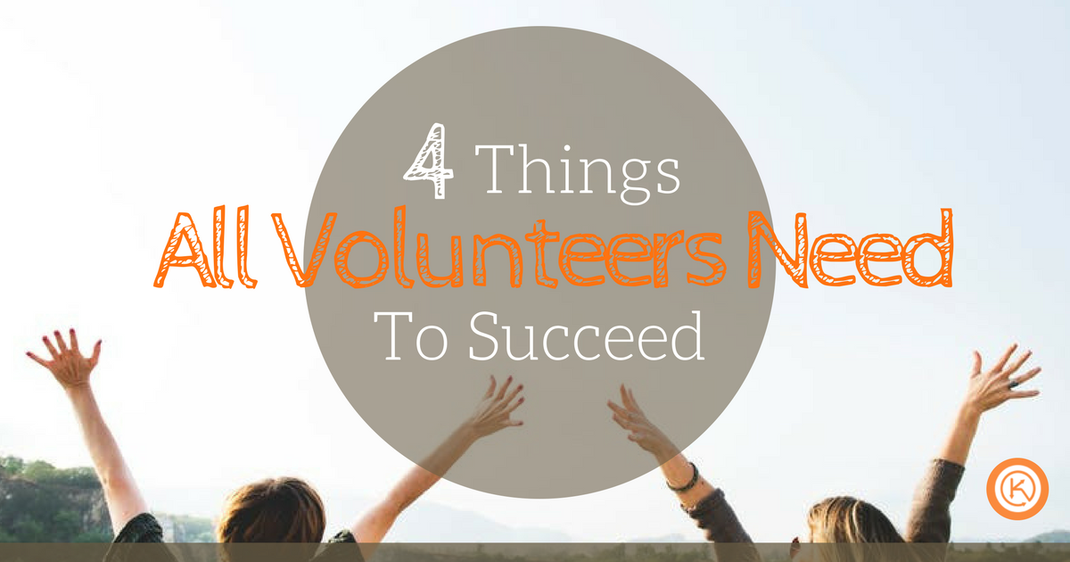 4 Things volunteers need to succeed